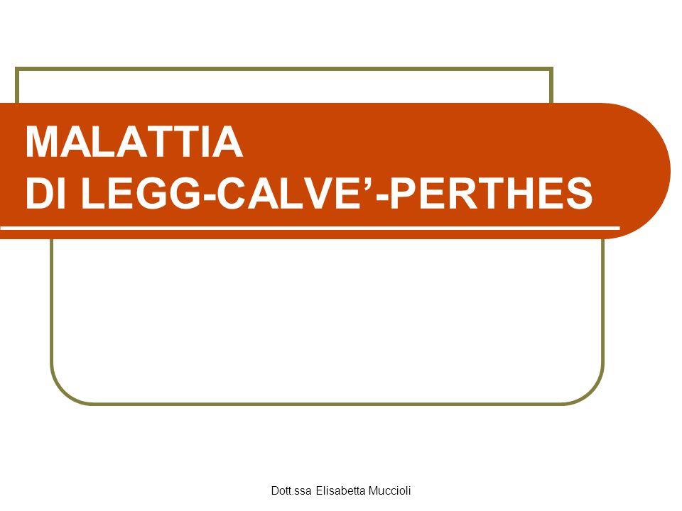 MALATTIA DI LEGG-CALVE'-PERTHES