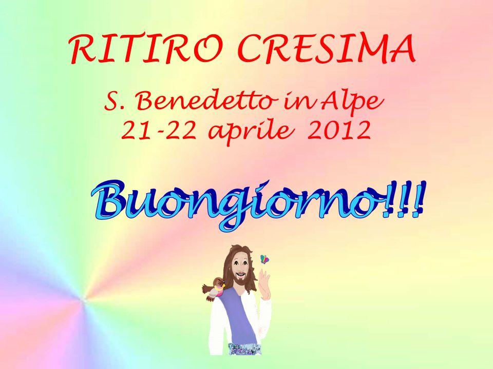 RITIRO CRESIMA S. Benedetto in Alpe 21-22 aprile 2012