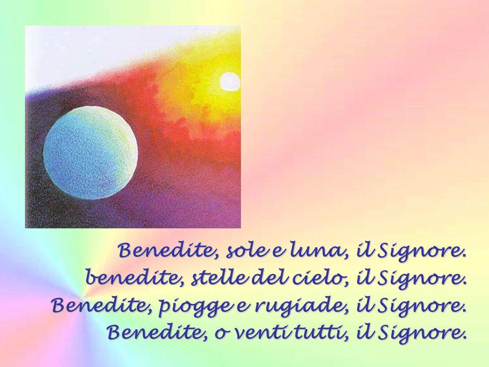 Benedite, sole e luna, il Signore