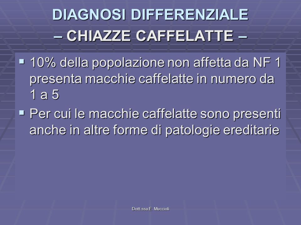 DIAGNOSI DIFFERENZIALE – CHIAZZE CAFFELATTE –