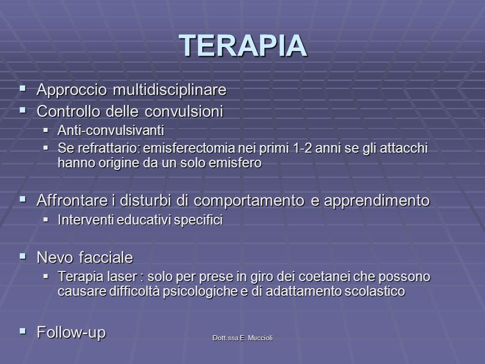 TERAPIA Approccio multidisciplinare Controllo delle convulsioni