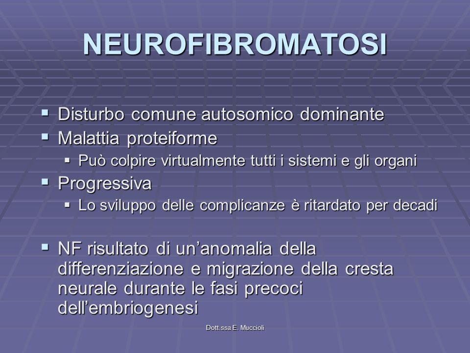 NEUROFIBROMATOSI Disturbo comune autosomico dominante