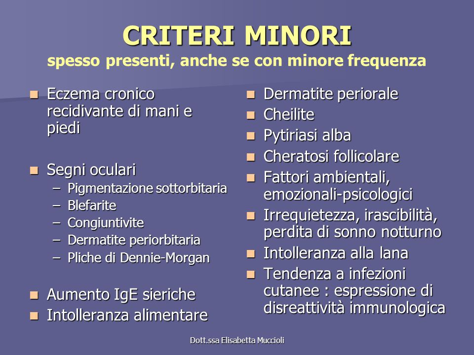 CRITERI MINORI spesso presenti, anche se con minore frequenza