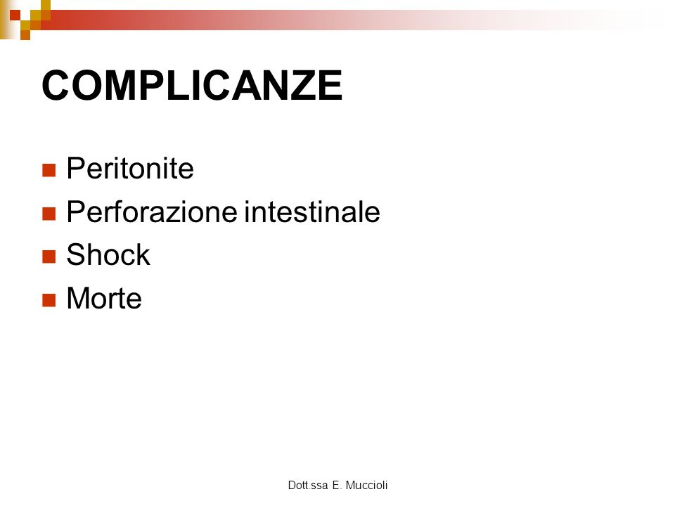 COMPLICANZE Peritonite Perforazione intestinale Shock Morte