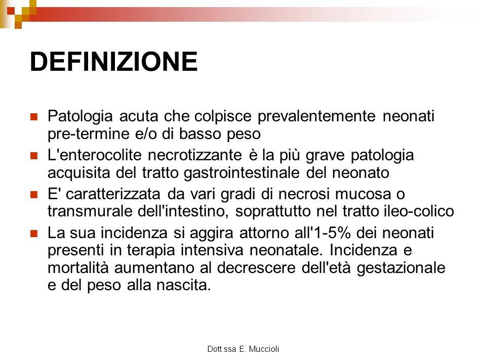 DEFINIZIONE Patologia acuta che colpisce prevalentemente neonati pre-termine e/o di basso peso.