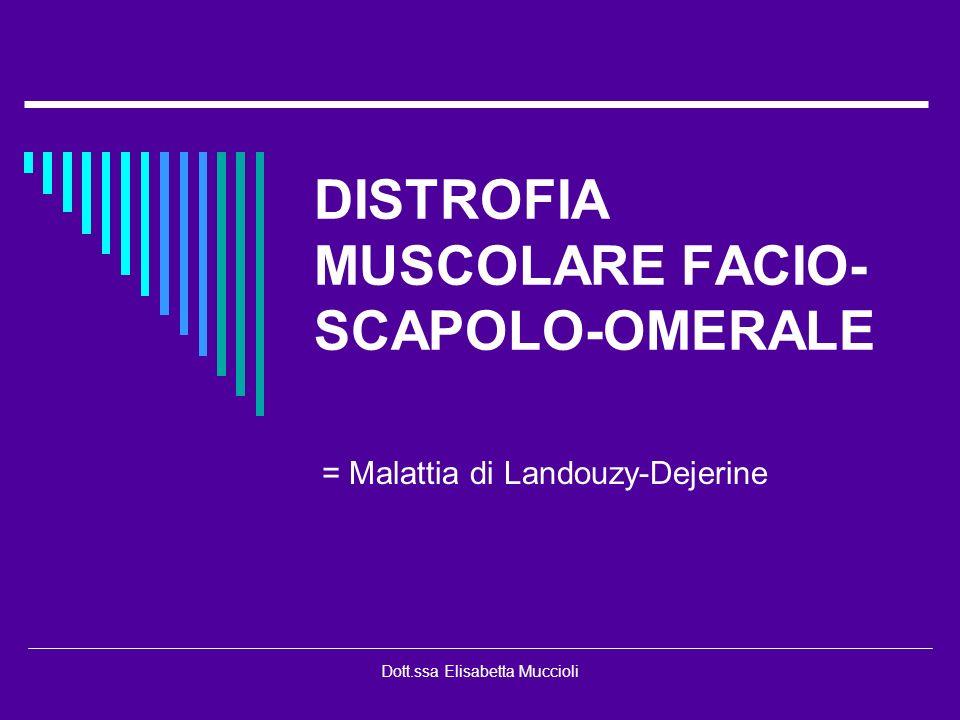 DISTROFIA MUSCOLARE FACIO-SCAPOLO-OMERALE