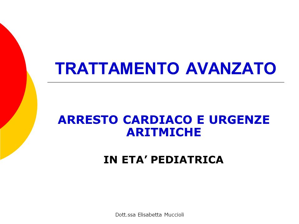 ARRESTO CARDIACO E URGENZE ARITMICHE IN ETA' PEDIATRICA
