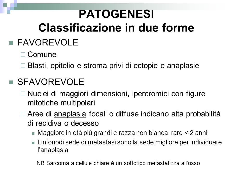 PATOGENESI Classificazione in due forme