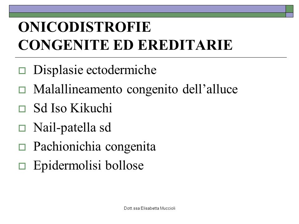 ONICODISTROFIE CONGENITE ED EREDITARIE