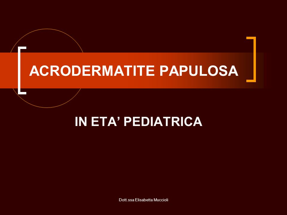 ACRODERMATITE PAPULOSA