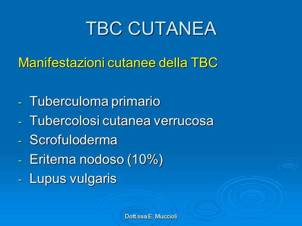 TBC CUTANEA Manifestazioni cutanee della TBC Tuberculoma primario