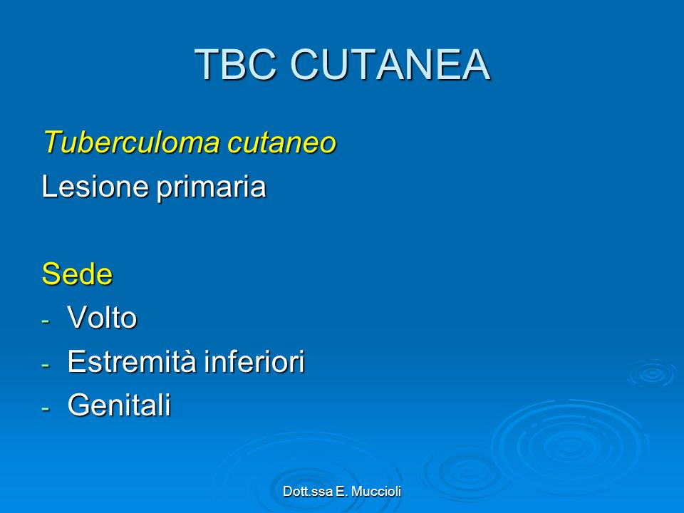 TBC CUTANEA Tuberculoma cutaneo Lesione primaria Sede Volto