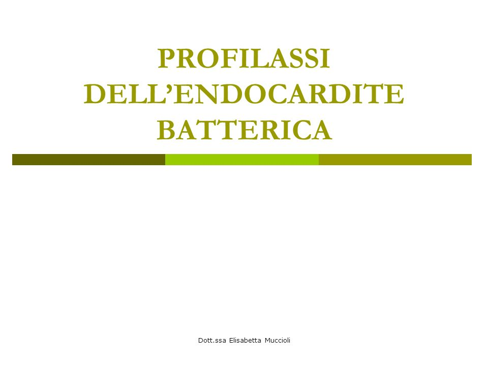 PROFILASSI DELL'ENDOCARDITE BATTERICA