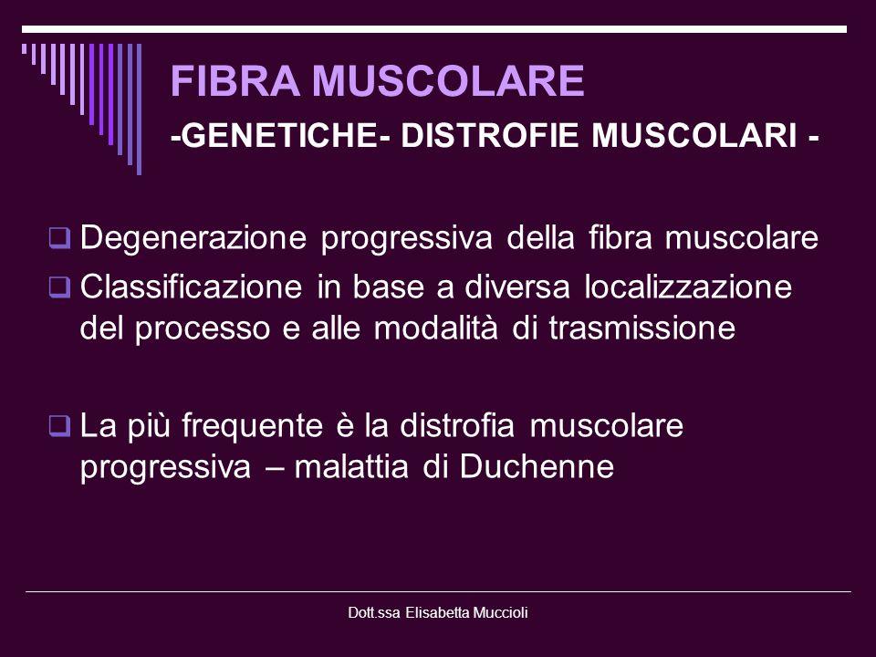 FIBRA MUSCOLARE -GENETICHE- DISTROFIE MUSCOLARI -