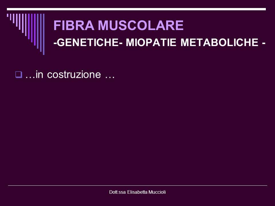 FIBRA MUSCOLARE -GENETICHE- MIOPATIE METABOLICHE -