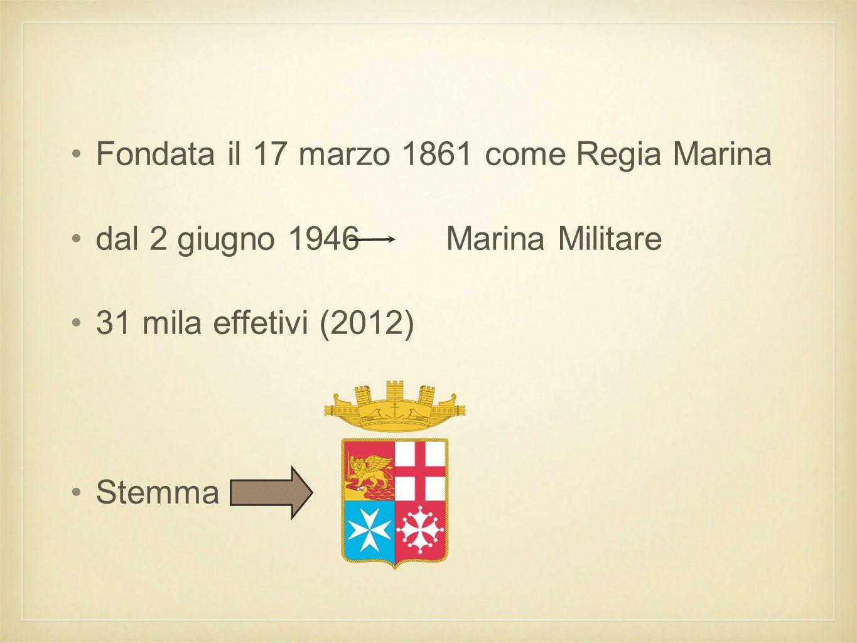 Fondata il 17 marzo 1861 come Regia Marina