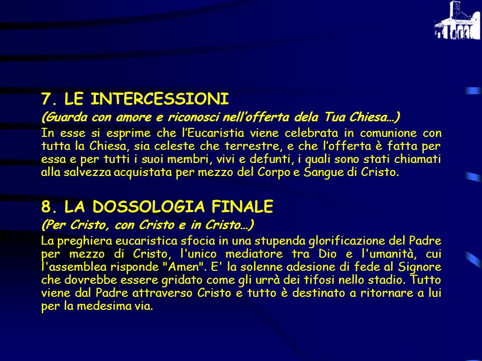 7. LE INTERCESSIONI 8. LA DOSSOLOGIA FINALE