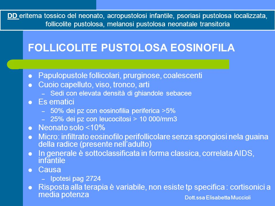FOLLICOLITE PUSTOLOSA EOSINOFILA
