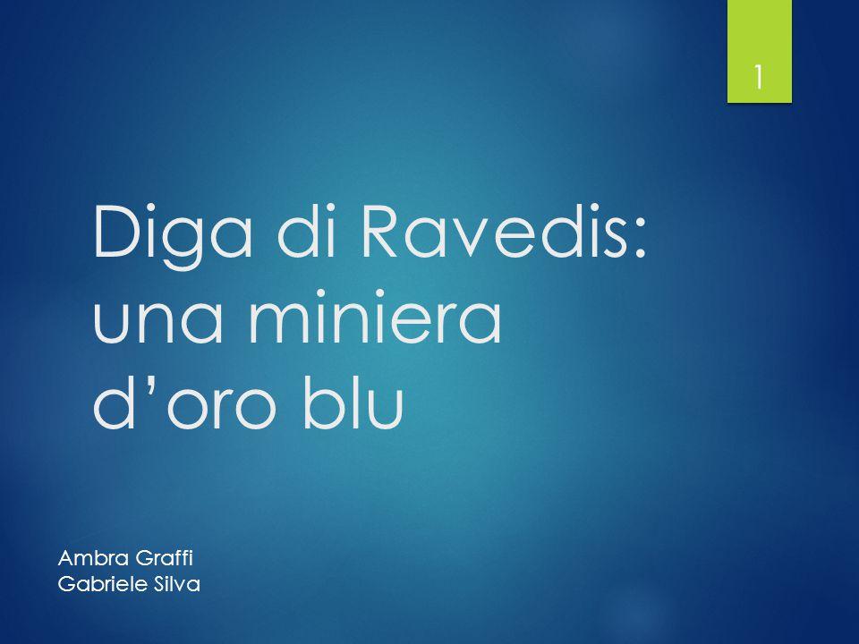 Diga di Ravedis: una miniera d'oro blu