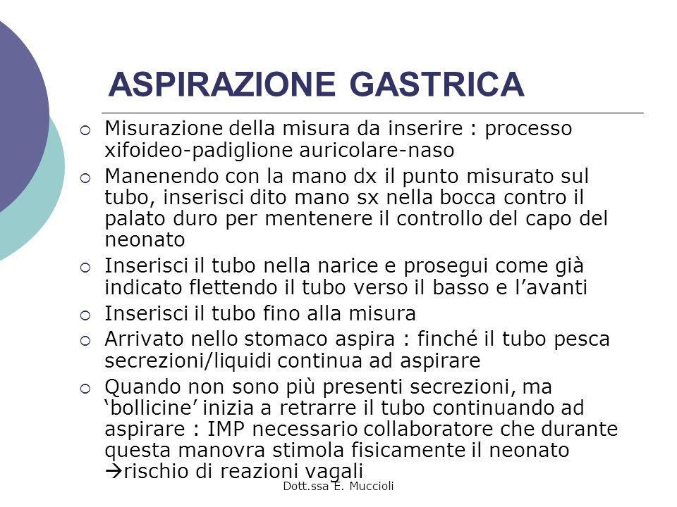 ASPIRAZIONE GASTRICA Misurazione della misura da inserire : processo xifoideo-padiglione auricolare-naso.