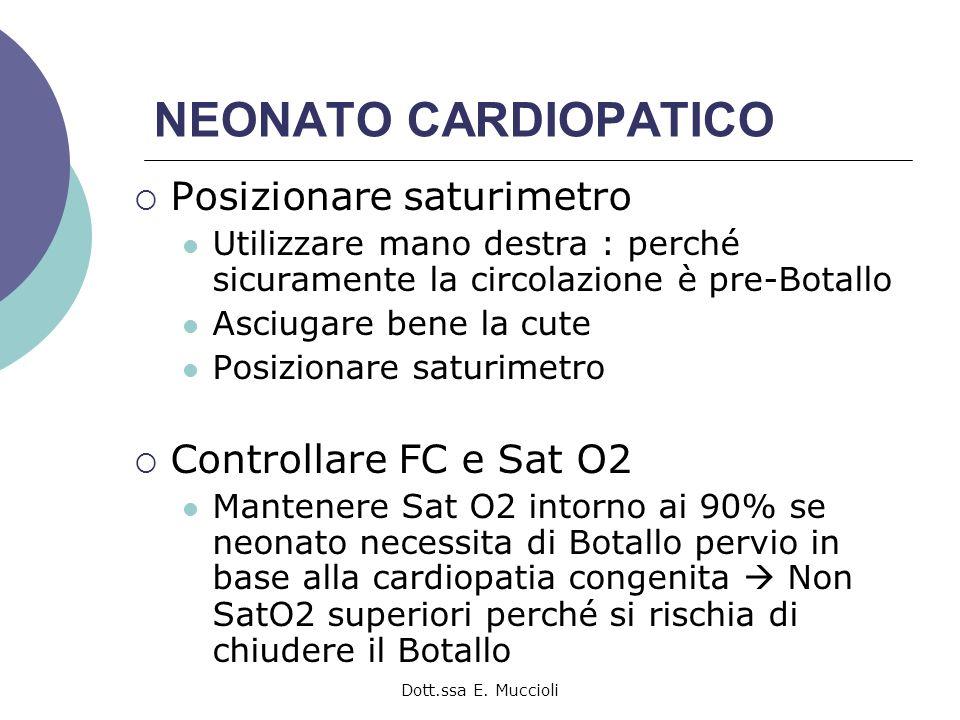 NEONATO CARDIOPATICO Posizionare saturimetro Controllare FC e Sat O2