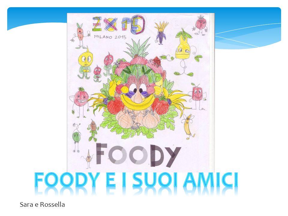 Foody e i suoi amici Sara e Rossella