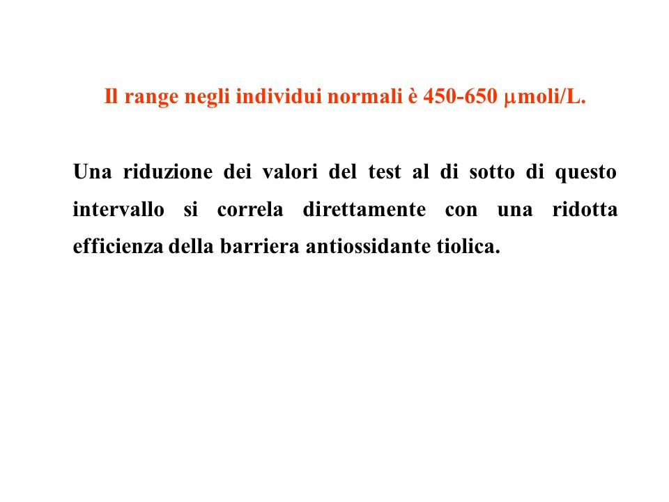 Il range negli individui normali è 450-650 mmoli/L.
