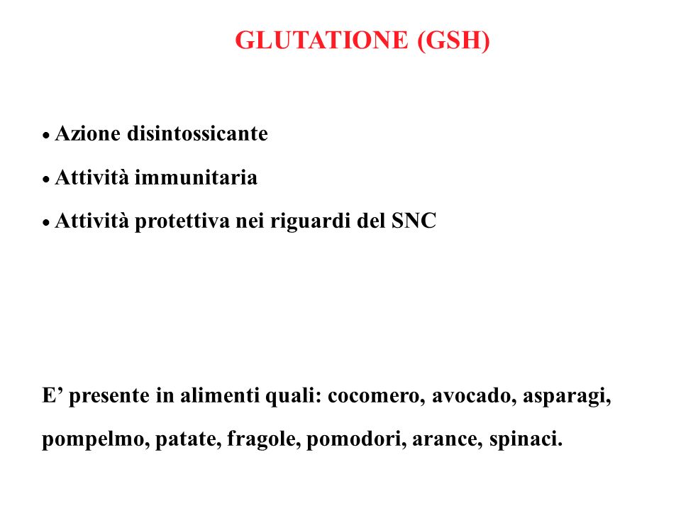 GLUTATIONE (GSH) Azione disintossicante Attività immunitaria