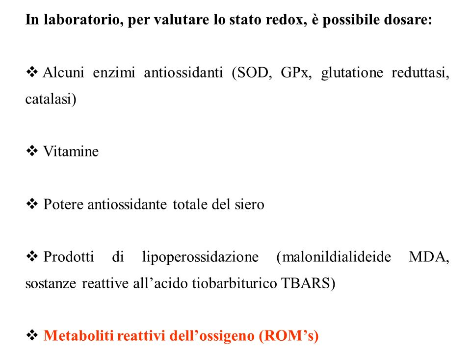In laboratorio, per valutare lo stato redox, è possibile dosare: