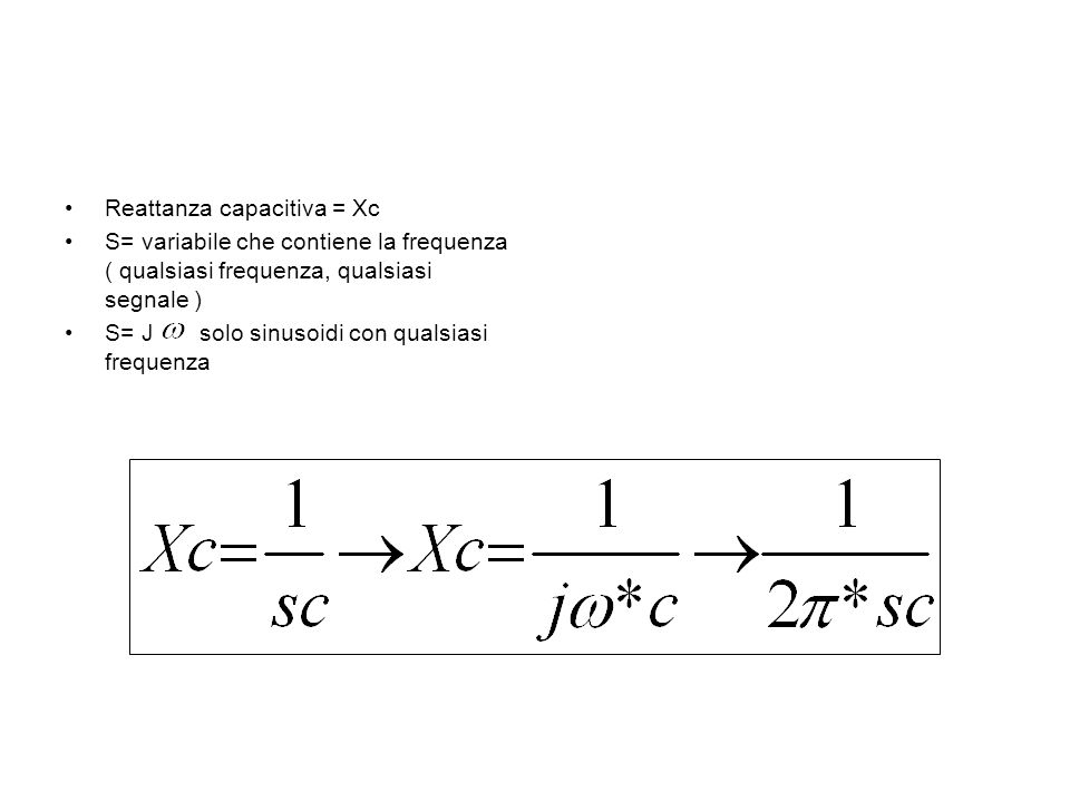 Reattanza capacitiva = Xc