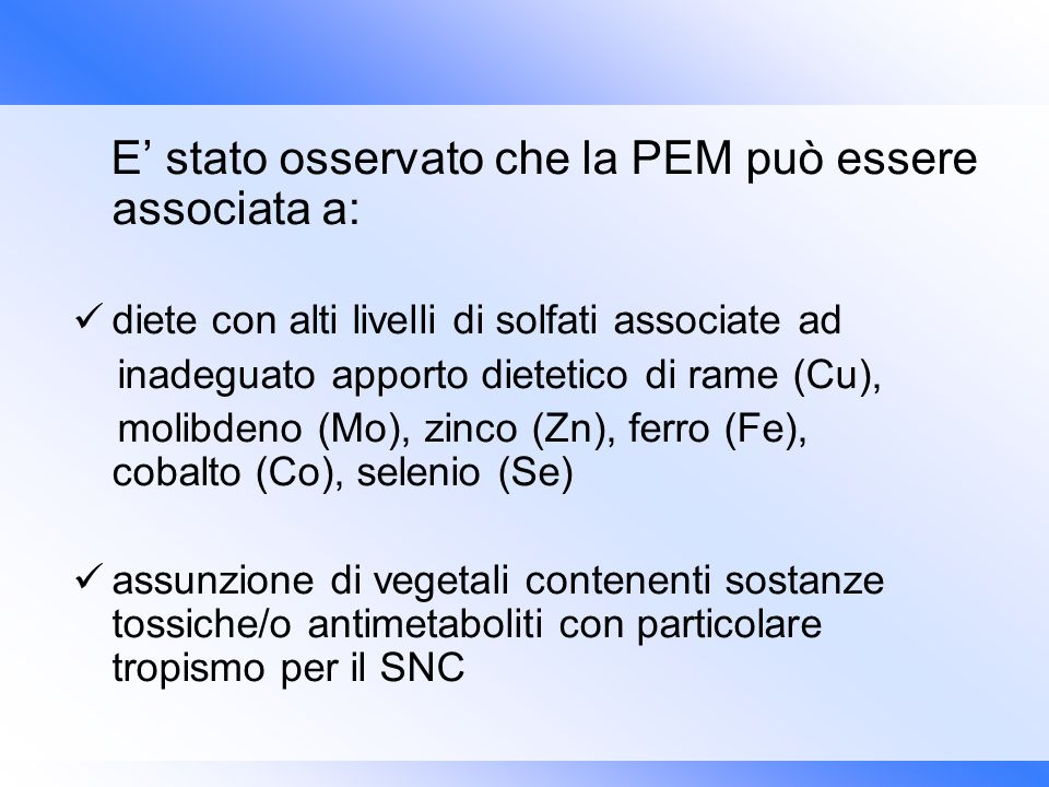 E' stato osservato che la PEM può essere associata a: