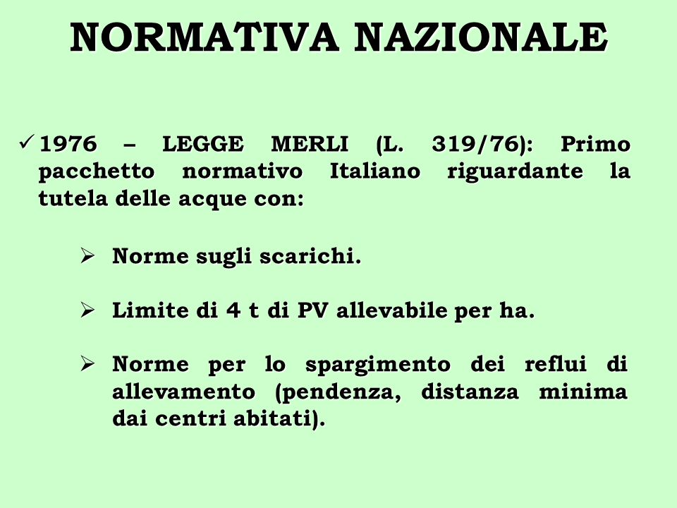 NORMATIVA NAZIONALE 1976 – LEGGE MERLI (L. 319/76): Primo pacchetto normativo Italiano riguardante la tutela delle acque con: