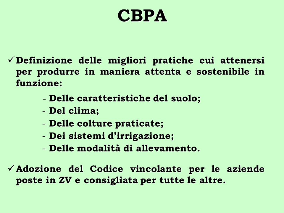 CBPA Definizione delle migliori pratiche cui attenersi per produrre in maniera attenta e sostenibile in funzione: