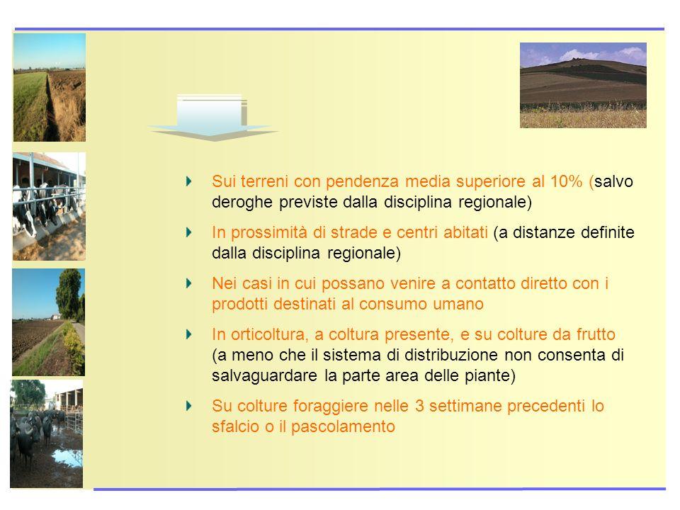 Sui terreni con pendenza media superiore al 10% (salvo deroghe previste dalla disciplina regionale)