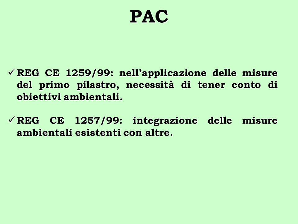 PAC REG CE 1259/99: nell'applicazione delle misure del primo pilastro, necessità di tener conto di obiettivi ambientali.