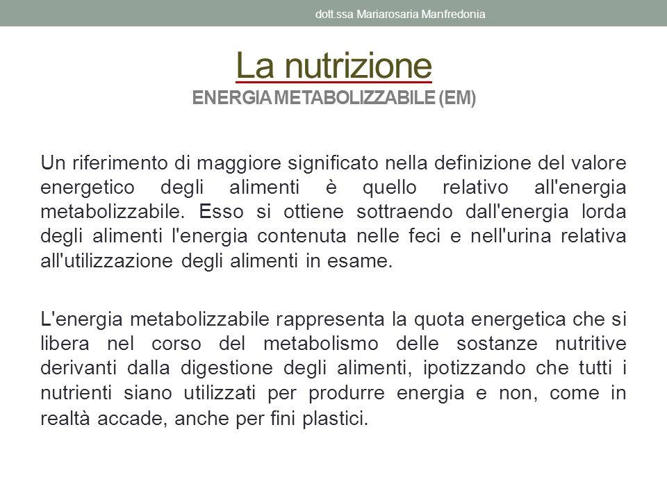 La nutrizione ENERGIA METABOLIZZABILE (EM)