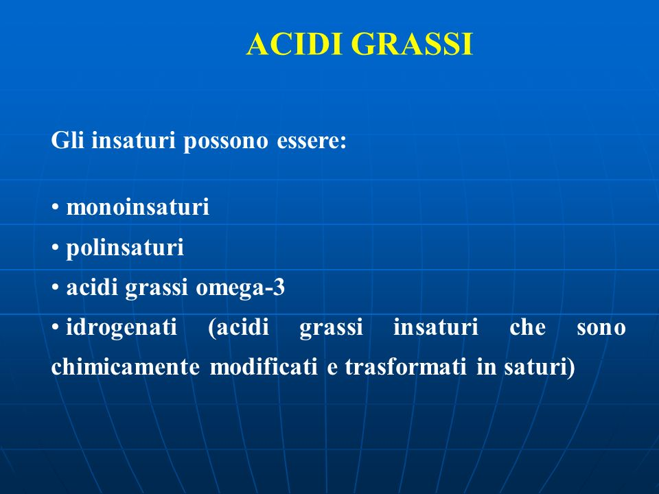 ACIDI GRASSI Gli insaturi possono essere: monoinsaturi polinsaturi
