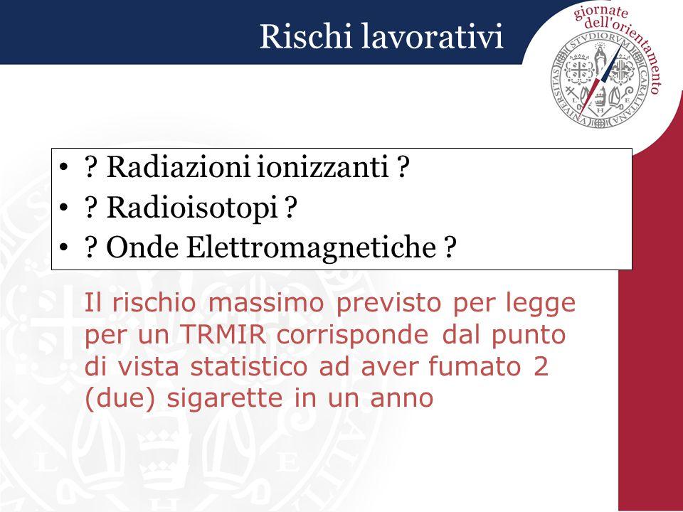 Rischi lavorativi Radiazioni ionizzanti Radioisotopi
