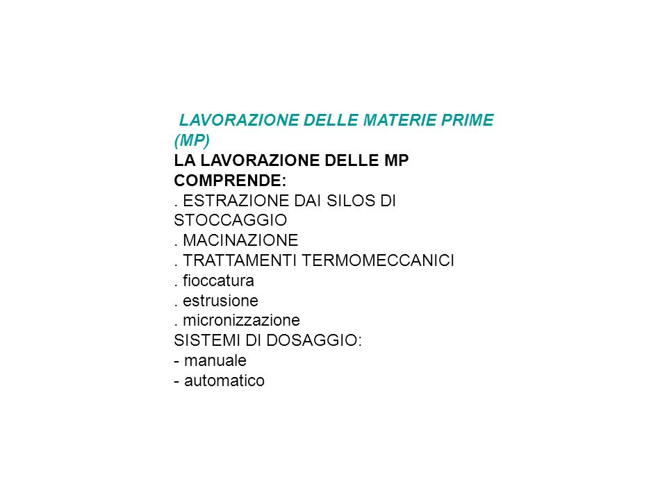 LAVORAZIONE DELLE MATERIE PRIME (MP)