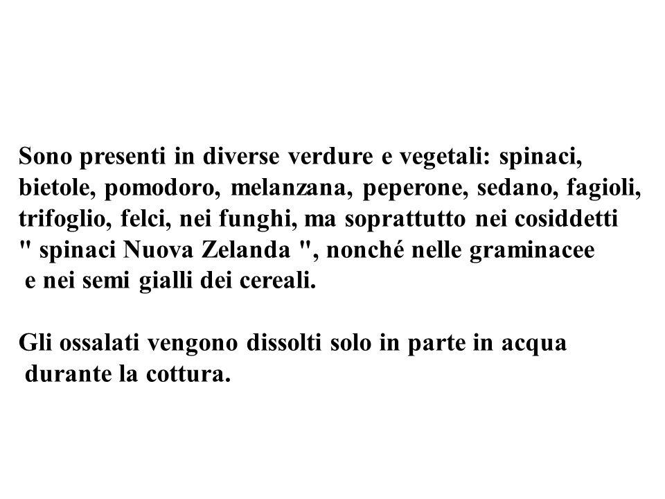 Sono presenti in diverse verdure e vegetali: spinaci,