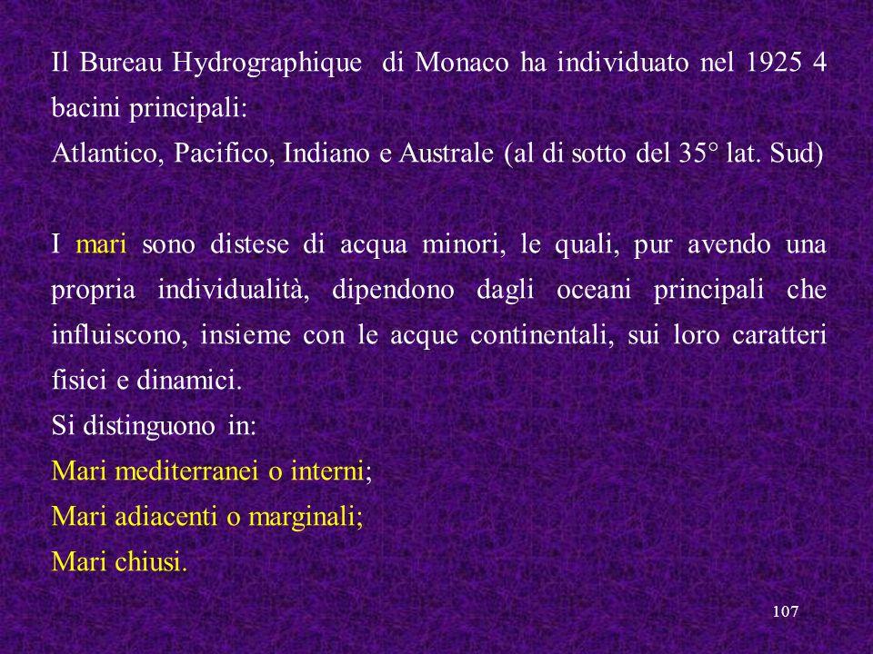 Il Bureau Hydrographique di Monaco ha individuato nel 1925 4 bacini principali: