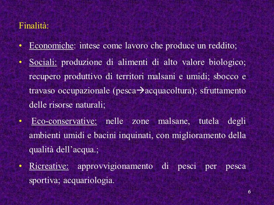 Finalità: Economiche: intese come lavoro che produce un reddito;