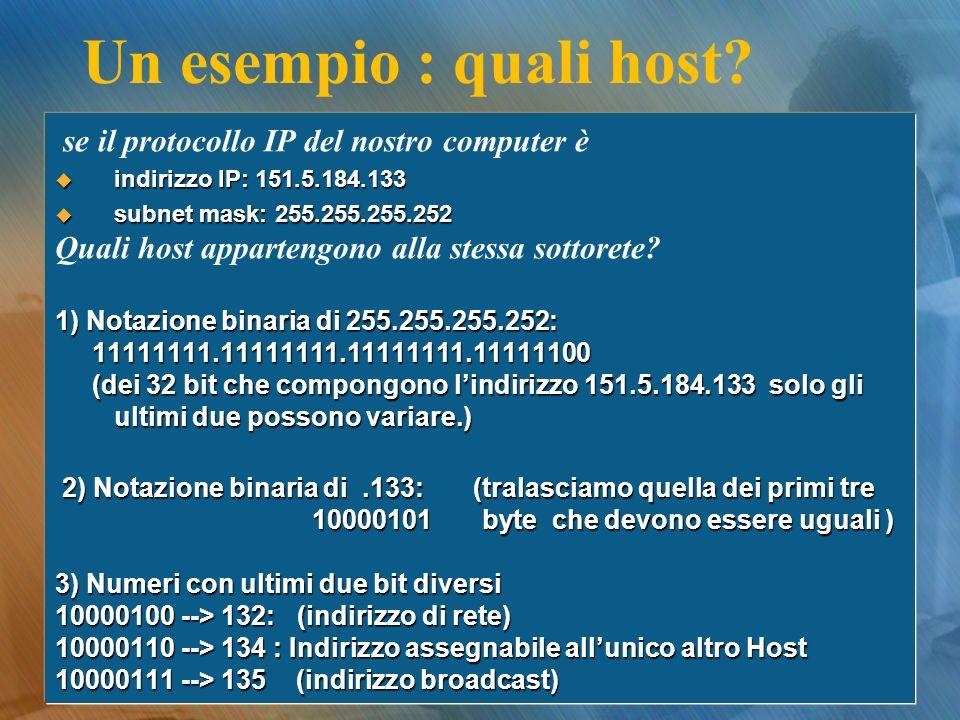 Un esempio : quali host se il protocollo IP del nostro computer è