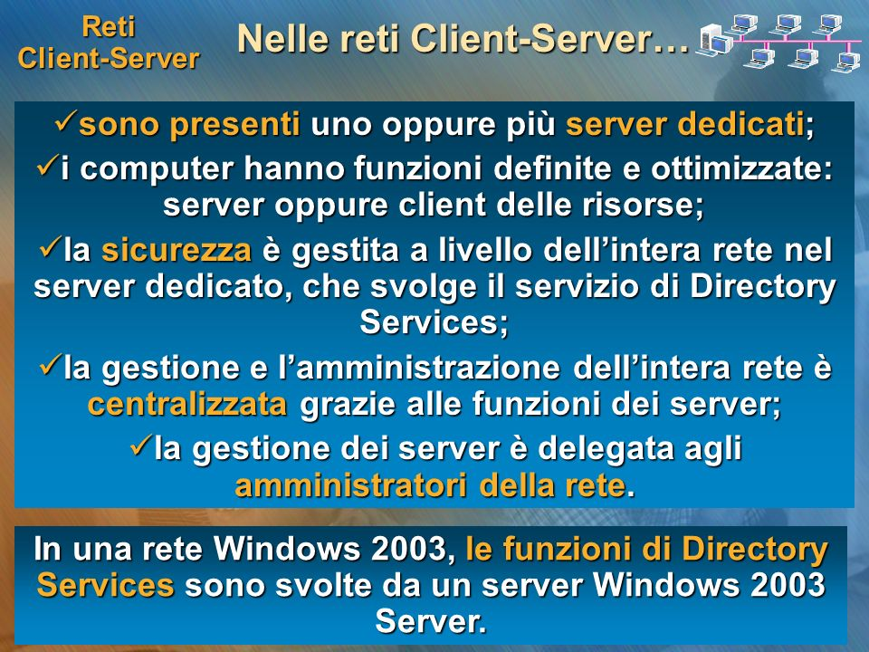 Nelle reti Client-Server…