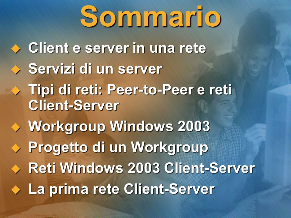 Sommario Client e server in una rete Servizi di un server