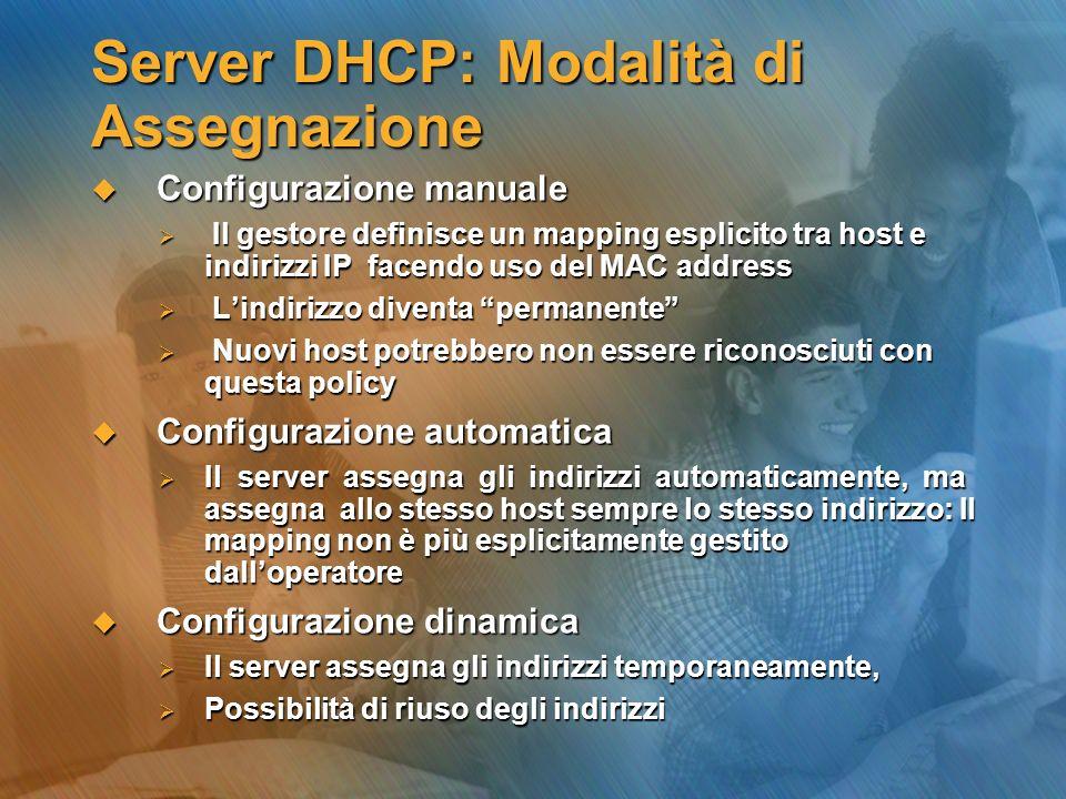 Server DHCP: Modalità di Assegnazione