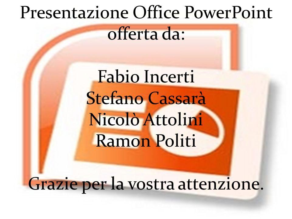 Presentazione Office PowerPoint offerta da:
