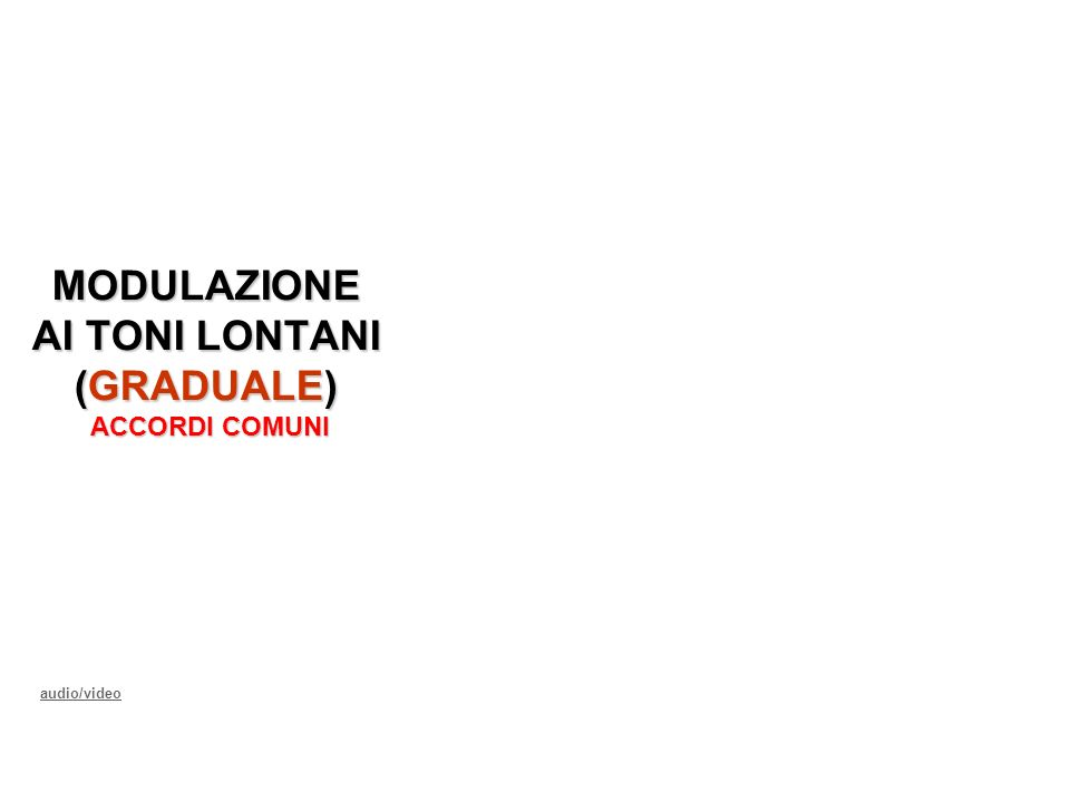 MODULAZIONE AI TONI LONTANI (GRADUALE) ACCORDI COMUNI
