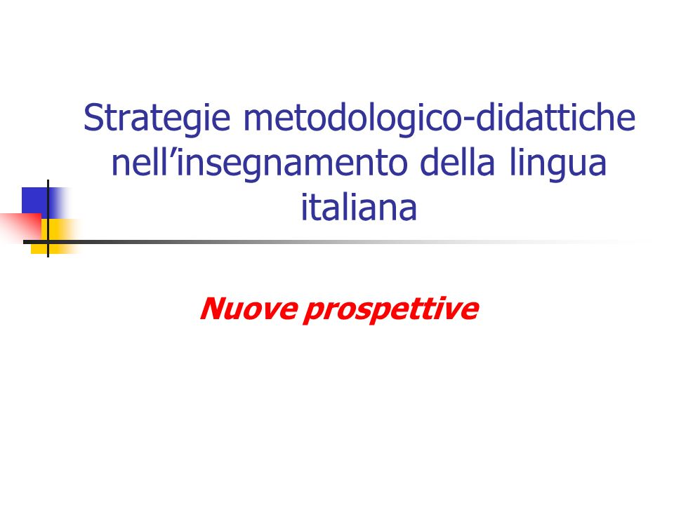 Strategie metodologico-didattiche nell'insegnamento della lingua italiana