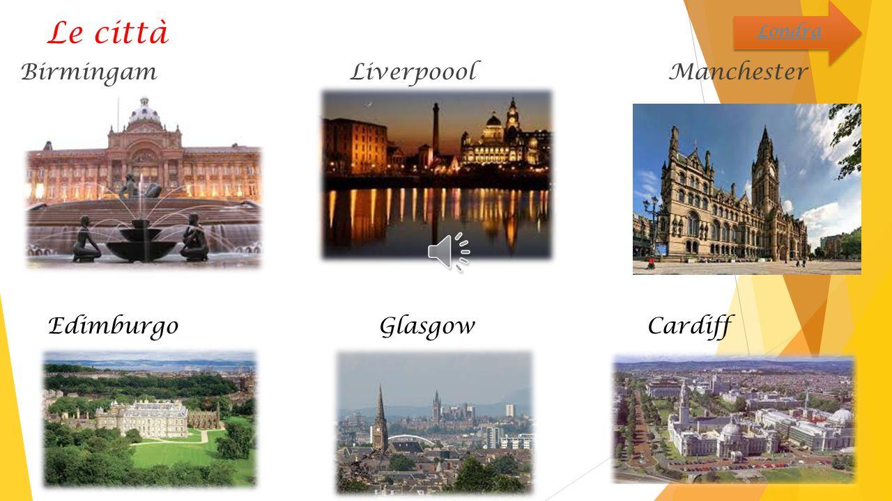 Le città Birmingam Liverpoool Manchester Edimburgo Glasgow Cardiff